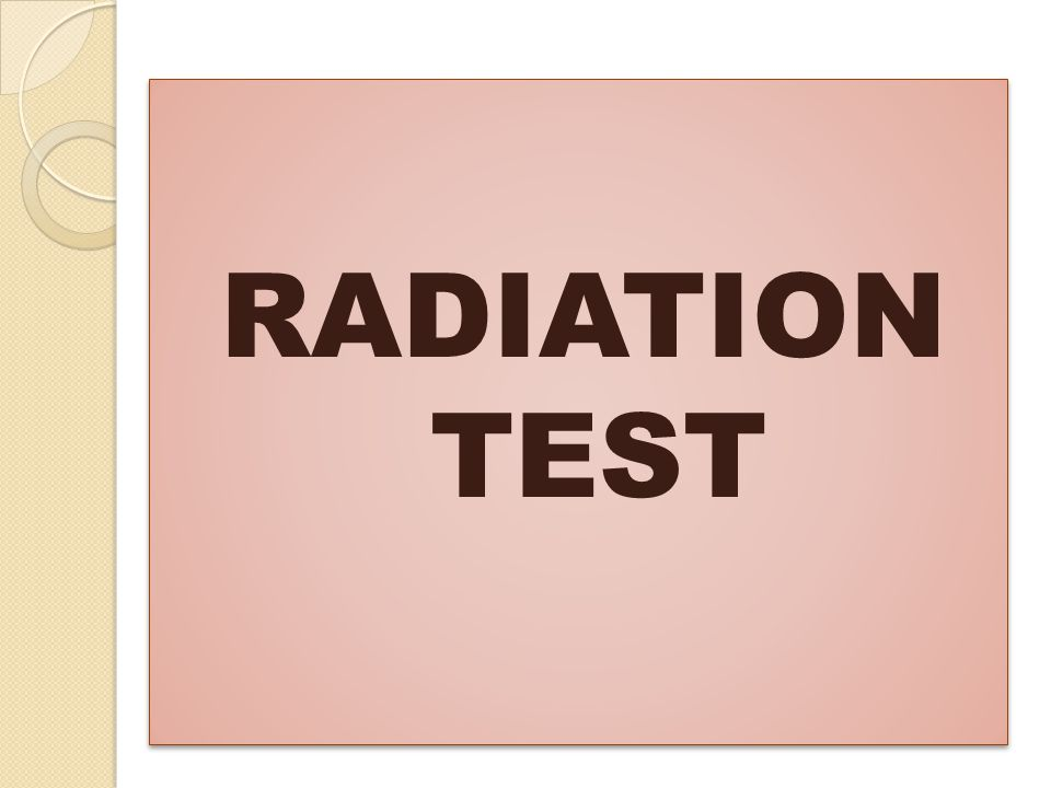 RADIATION TEST