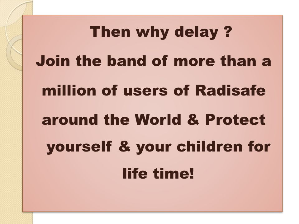 Join the band of more than a million of users of Radisafe