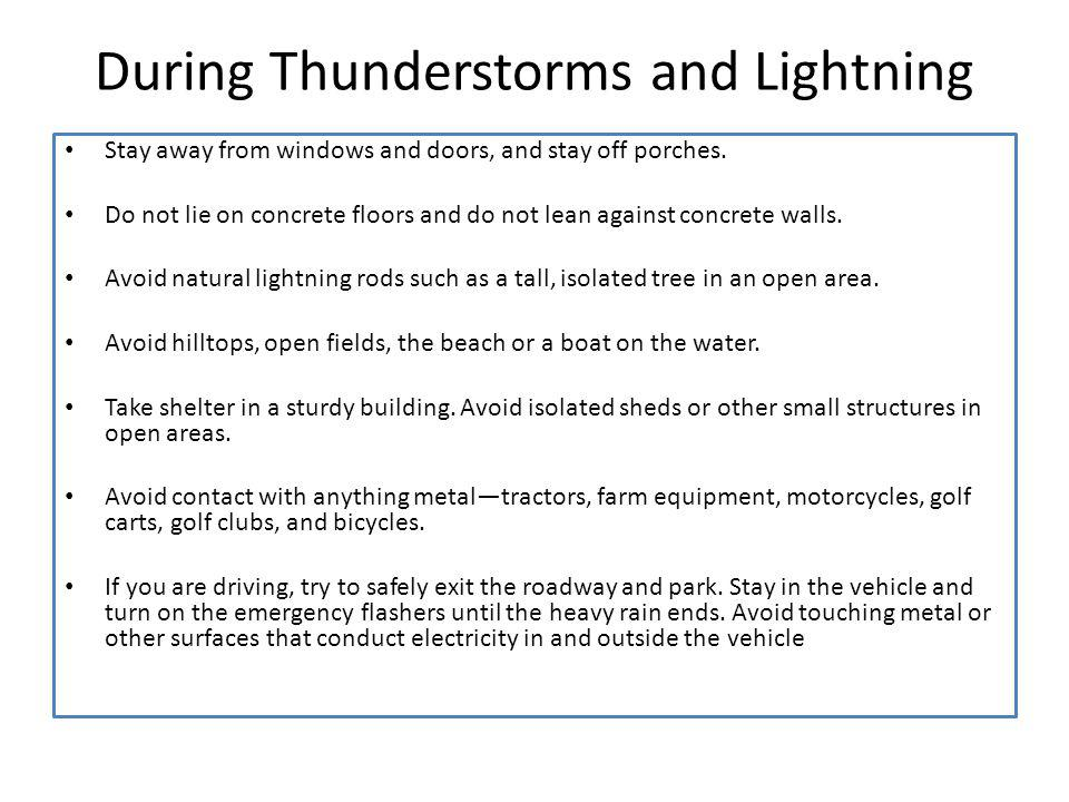 During Thunderstorms and Lightning