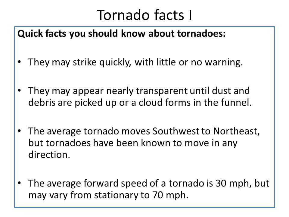 Tornado facts I Quick facts you should know about tornadoes: