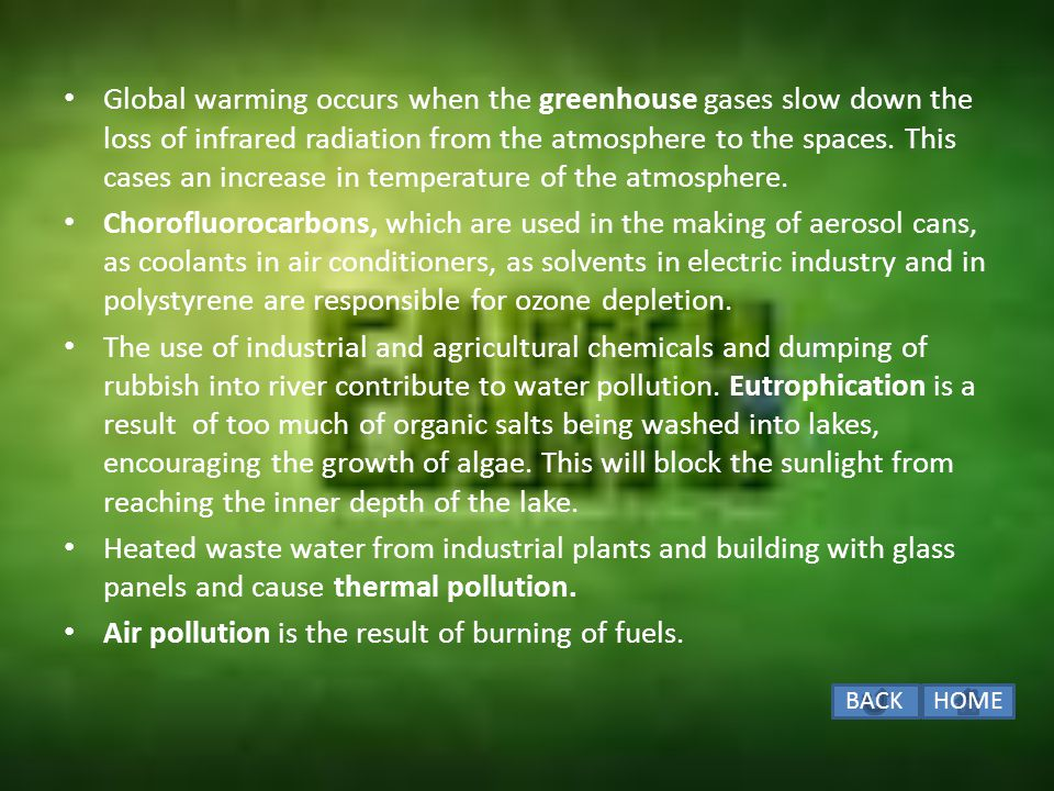 Air pollution is the result of burning of fuels.