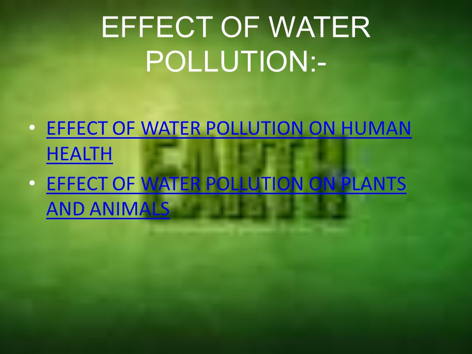 EFFECT OF WATER POLLUTION:-