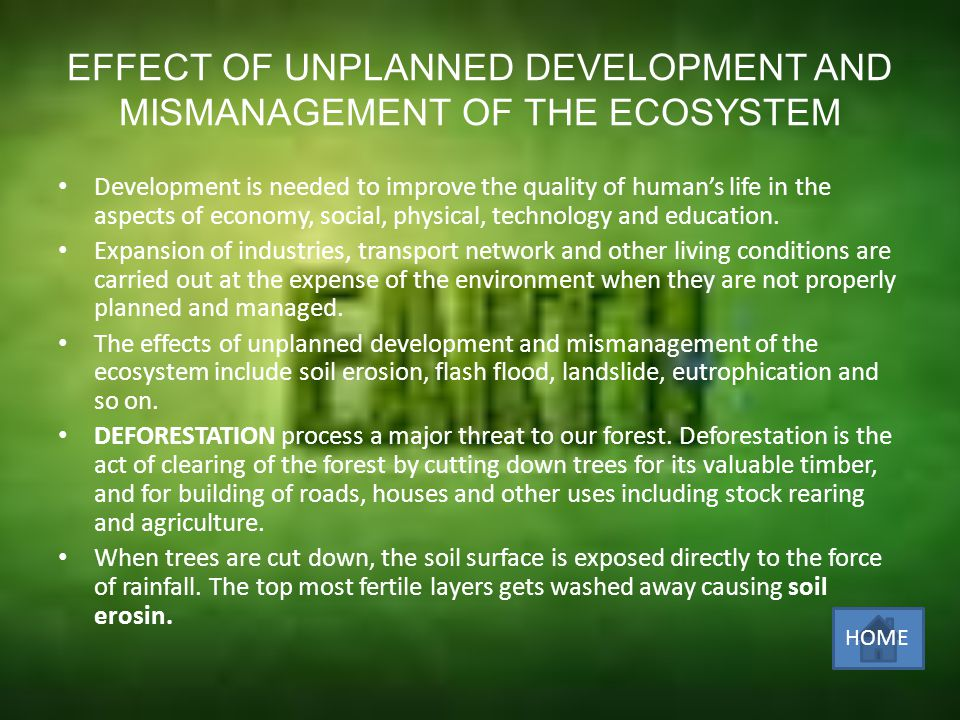 EFFECT OF UNPLANNED DEVELOPMENT AND MISMANAGEMENT OF THE ECOSYSTEM