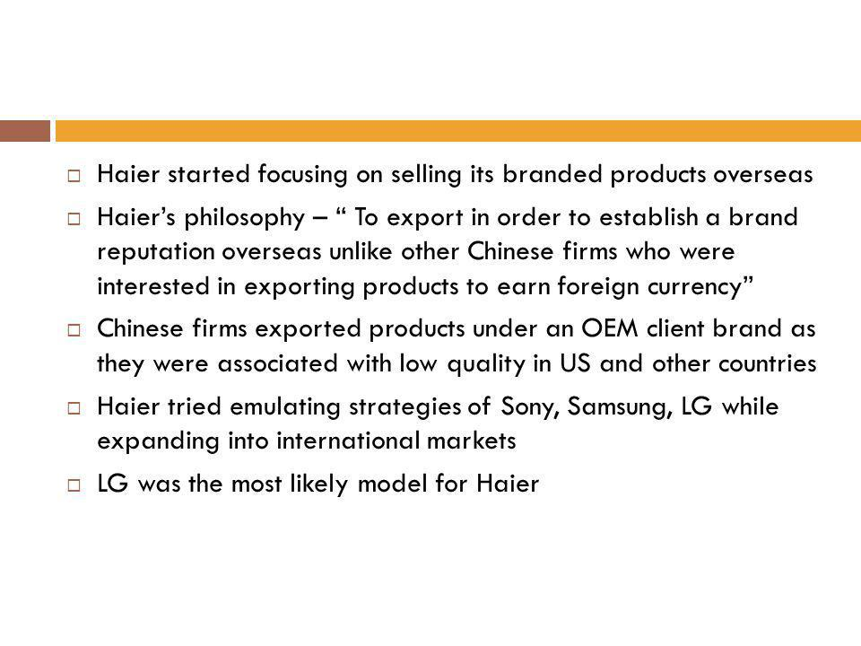 Haier started focusing on selling its branded products overseas