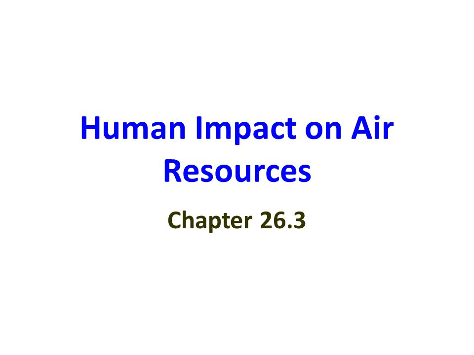 Human Impact on Air Resources