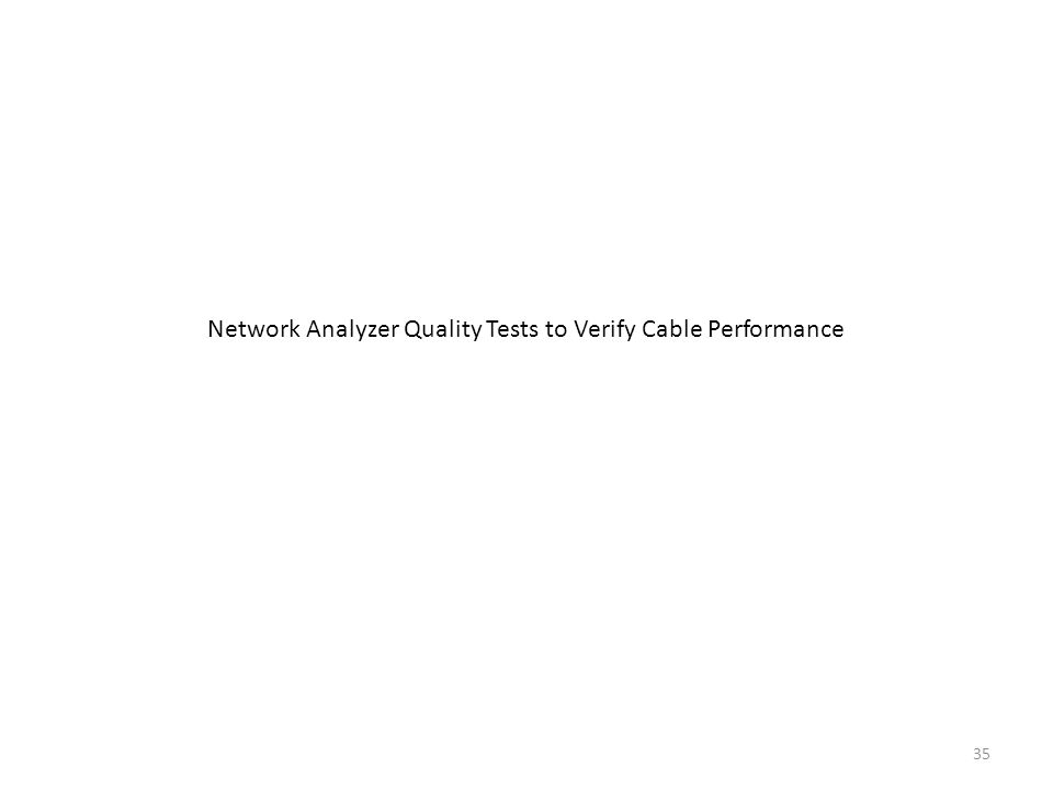 Network Analyzer Quality Tests to Verify Cable Performance