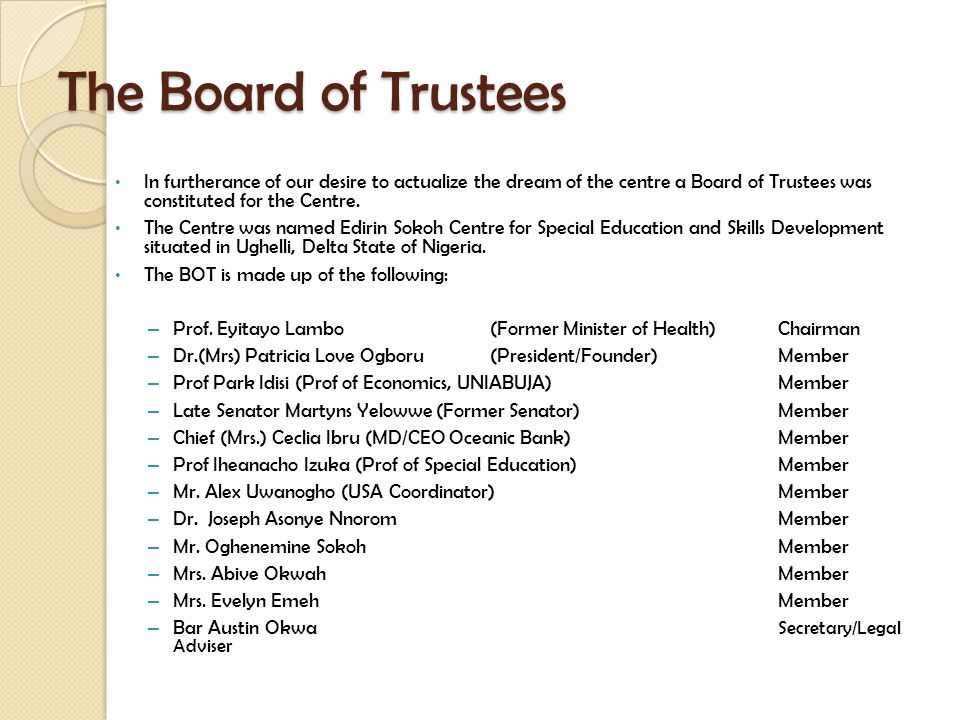 The Board of Trustees In furtherance of our desire to actualize the dream of the centre a Board of Trustees was constituted for the Centre.