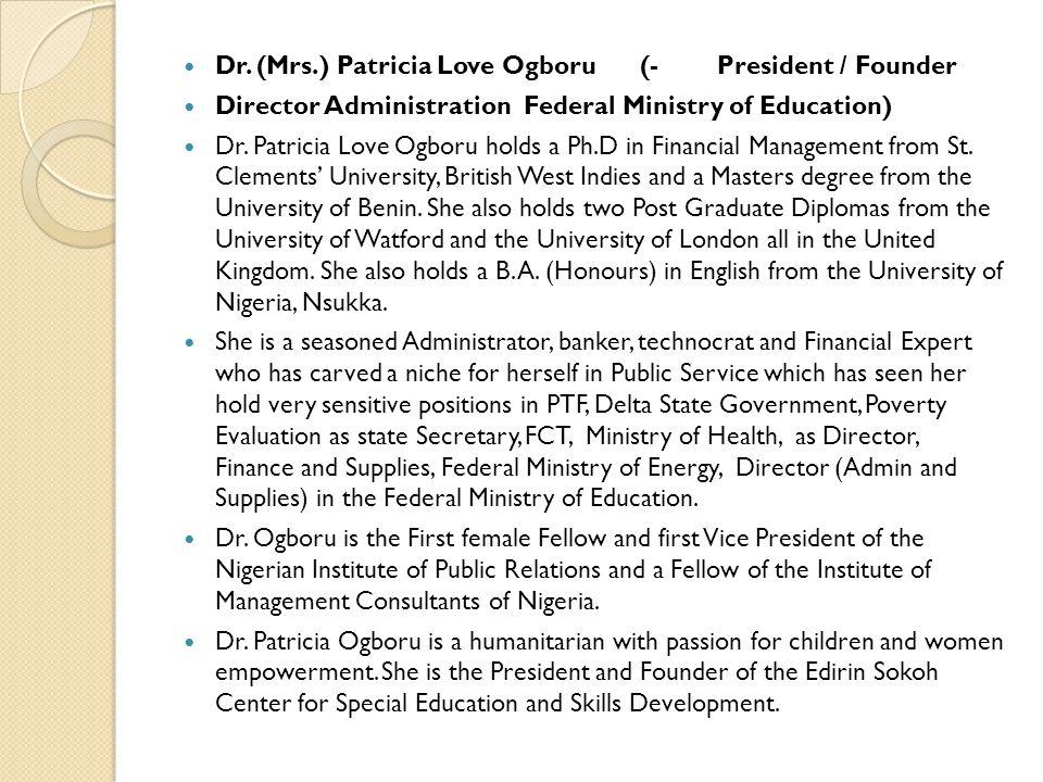 Dr. (Mrs.) Patricia Love Ogboru (- President / Founder