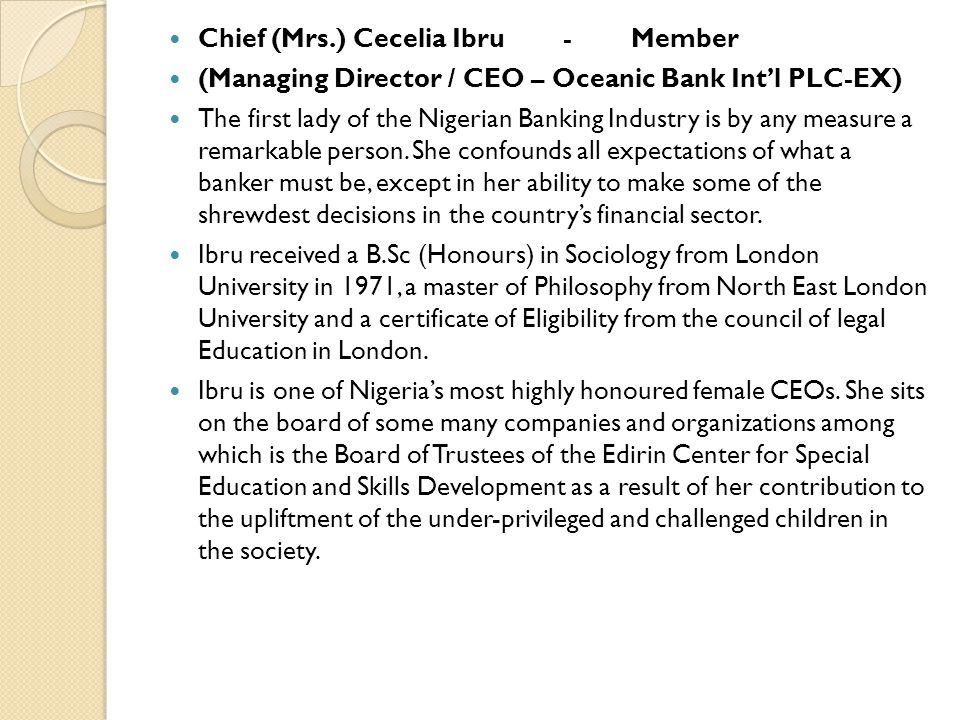 Chief (Mrs.) Cecelia Ibru - Member