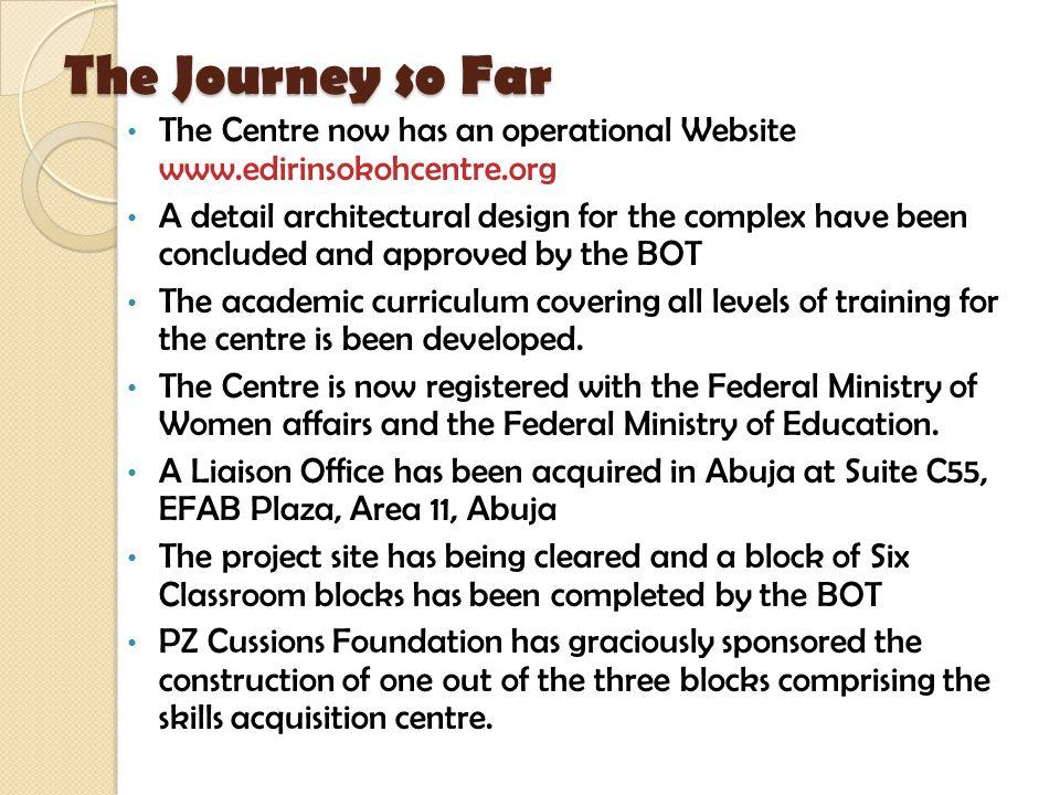The Journey so Far The Centre now has an operational Website www.edirinsokohcentre.org.