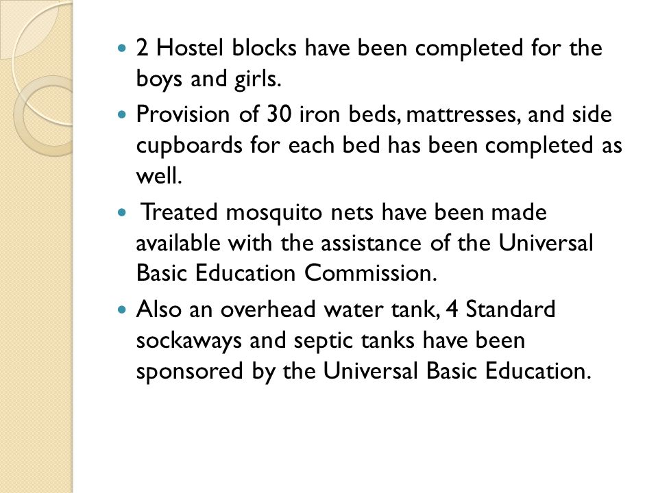 2 Hostel blocks have been completed for the boys and girls.