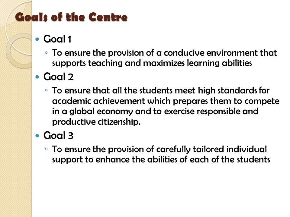 Goals of the Centre Goal 1 Goal 2 Goal 3