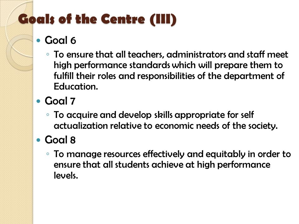 Goals of the Centre (III)