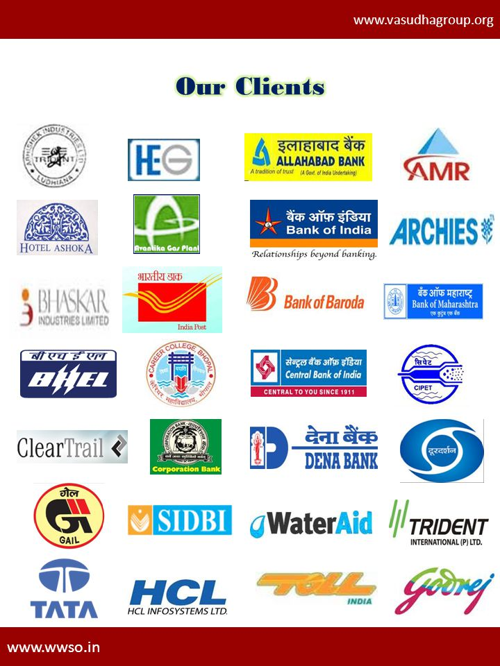 www.vasudhagroup.org Our Clients www.wwso.in