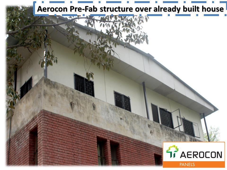 Aerocon Pre-Fab structure over already built house