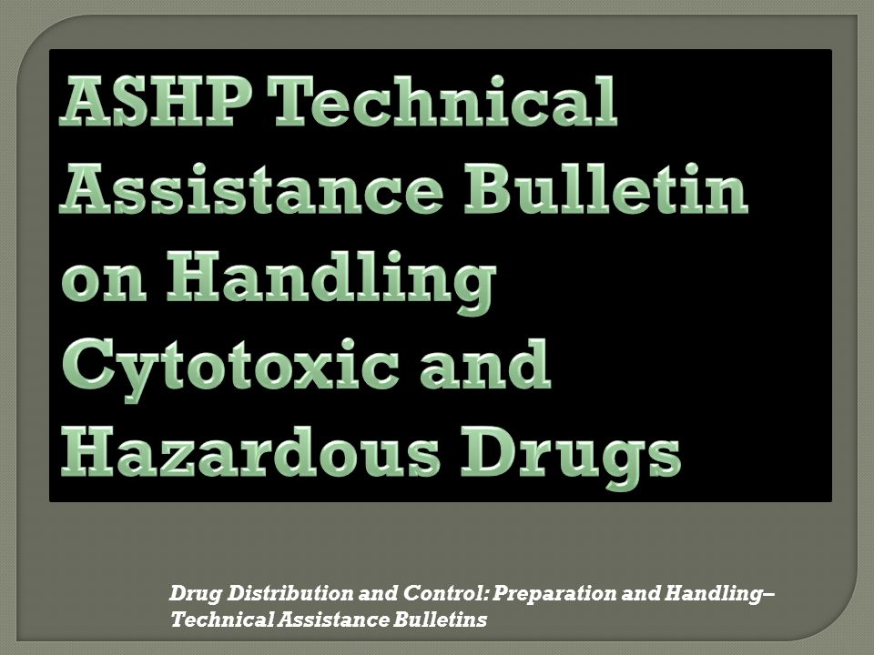 ASHP Technical Assistance Bulletin on Handling
