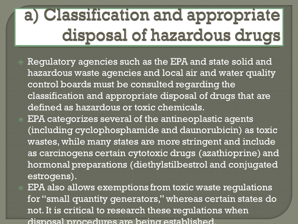 a) Classification and appropriate disposal of hazardous drugs
