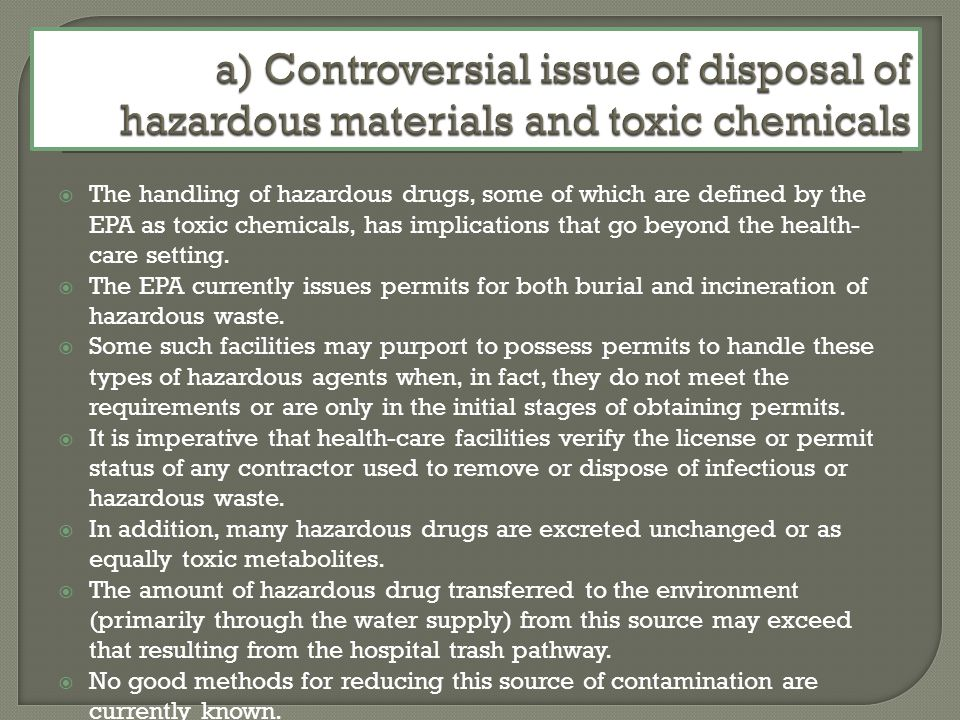 a) Controversial issue of disposal of hazardous materials and toxic chemicals