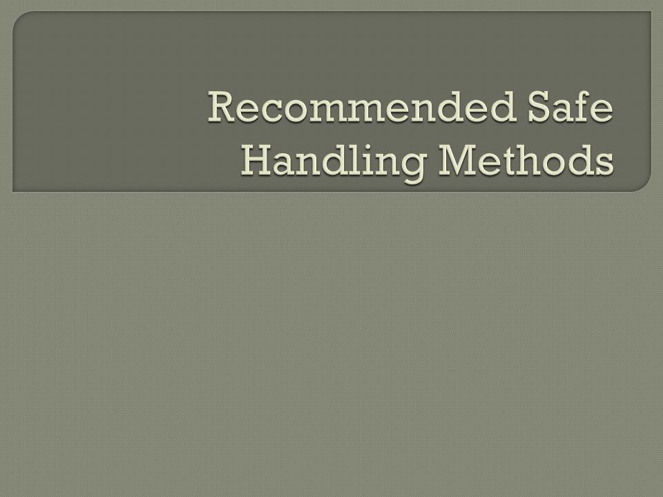 Recommended Safe Handling Methods