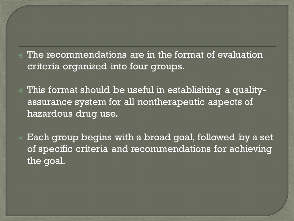 The recommendations are in the format of evaluation criteria organized into four groups.