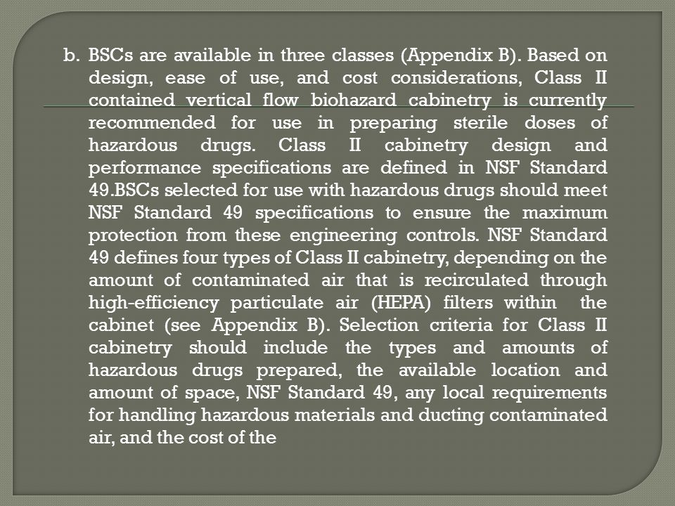 BSCs are available in three classes (Appendix B)