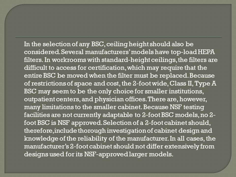 In the selection of any BSC, ceiling height should also be considered
