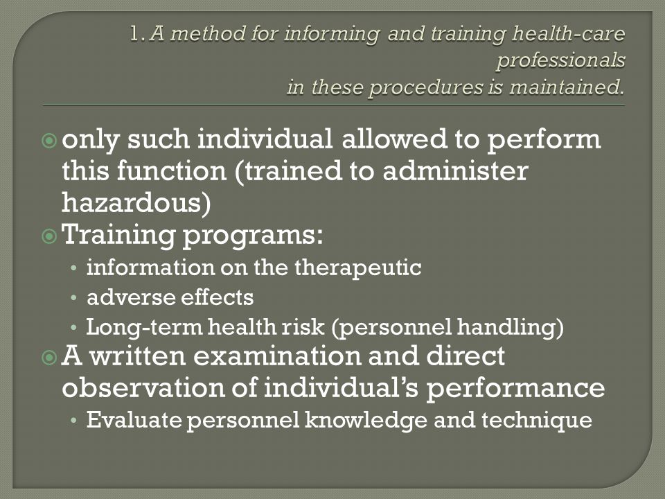 1. A method for informing and training health-care professionals in these procedures is maintained.