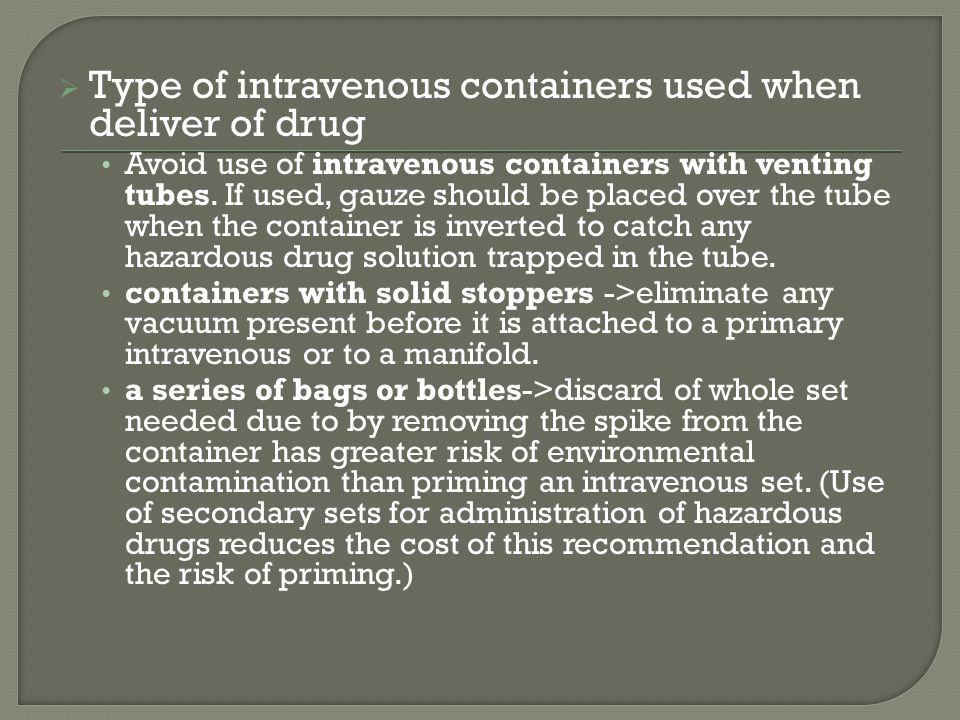 Type of intravenous containers used when deliver of drug