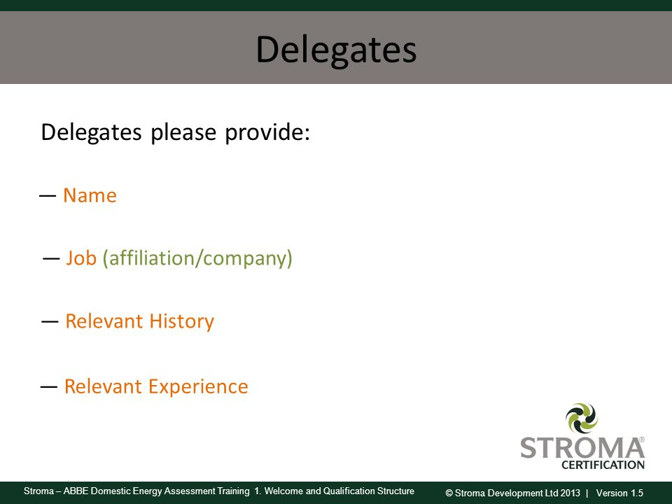 Delegates Delegates please provide: Name Job (affiliation/company)