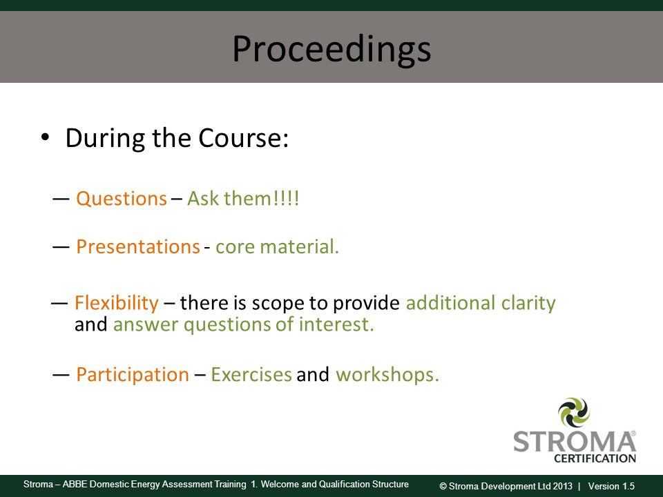 Proceedings During the Course: Questions – Ask them!!!!