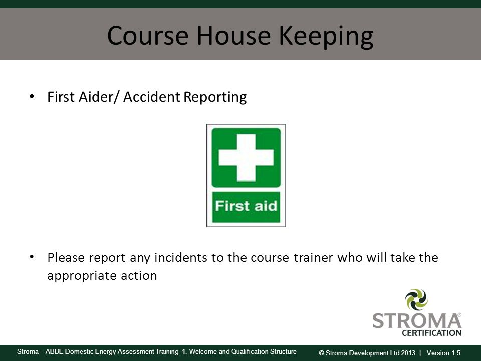 Course House Keeping First Aider/ Accident Reporting