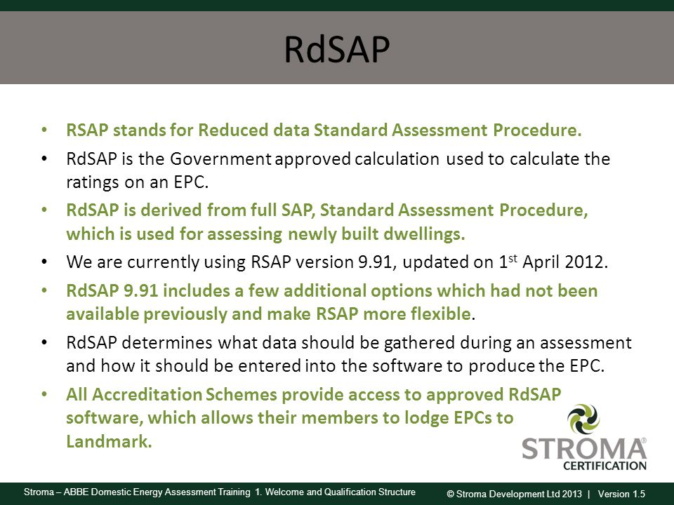 RdSAP RSAP stands for Reduced data Standard Assessment Procedure.