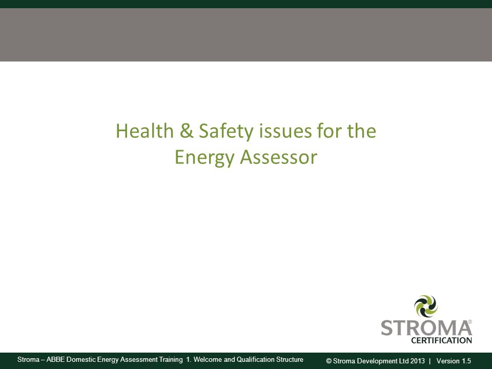 Health & Safety issues for the Energy Assessor