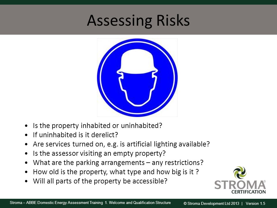 Assessing Risks Is the property inhabited or uninhabited