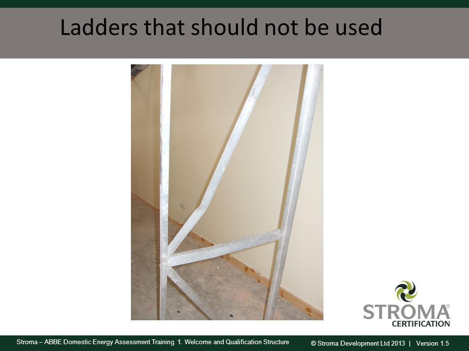 Ladders that should not be used
