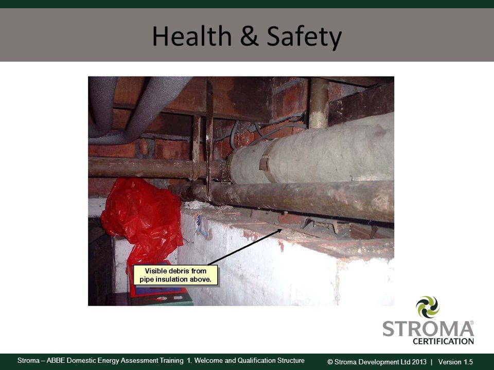 Health & Safety Possible asbestos debris