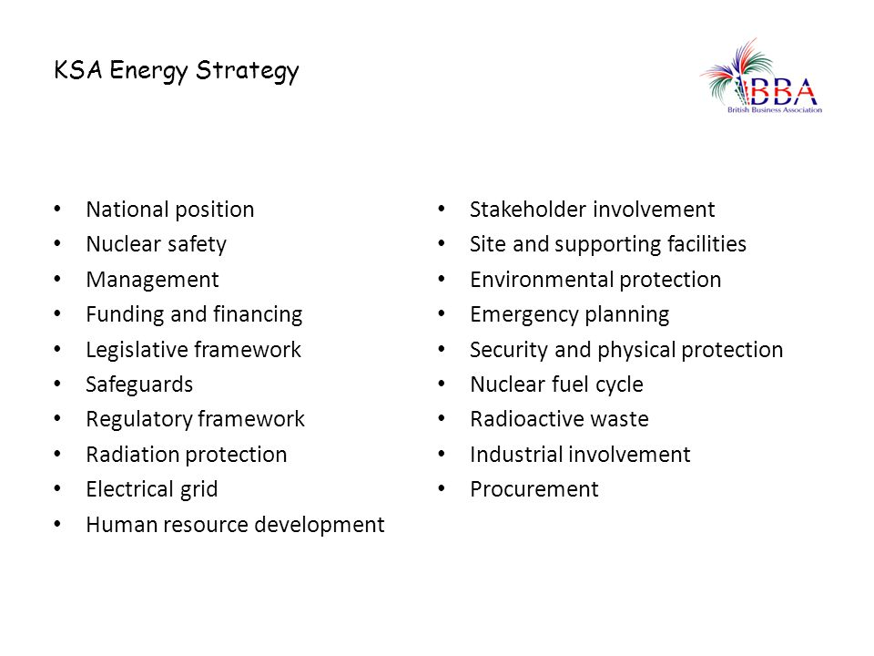 KSA Energy Strategy National position. Stakeholder involvement. Nuclear safety. Site and supporting facilities.