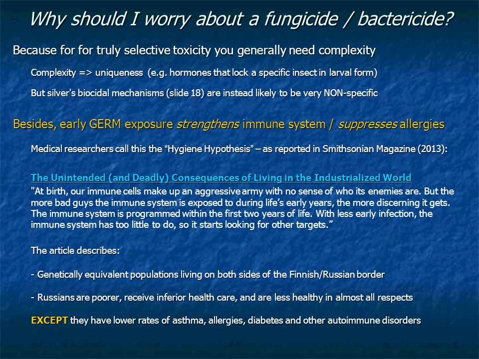 Why should I worry about a fungicide / bactericide