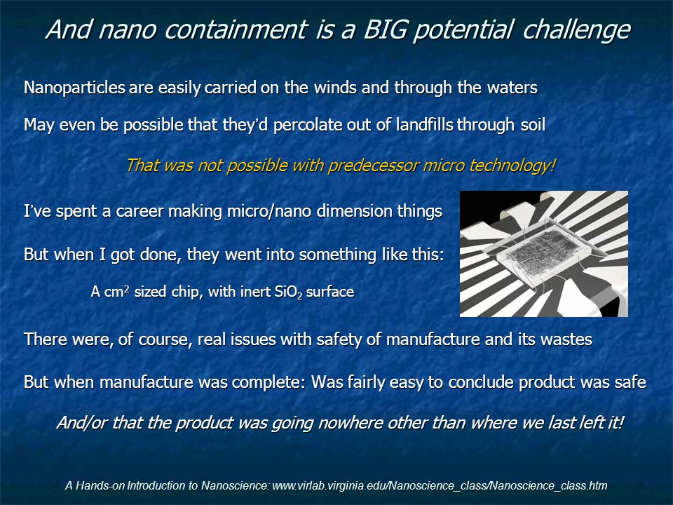 And nano containment is a BIG potential challenge