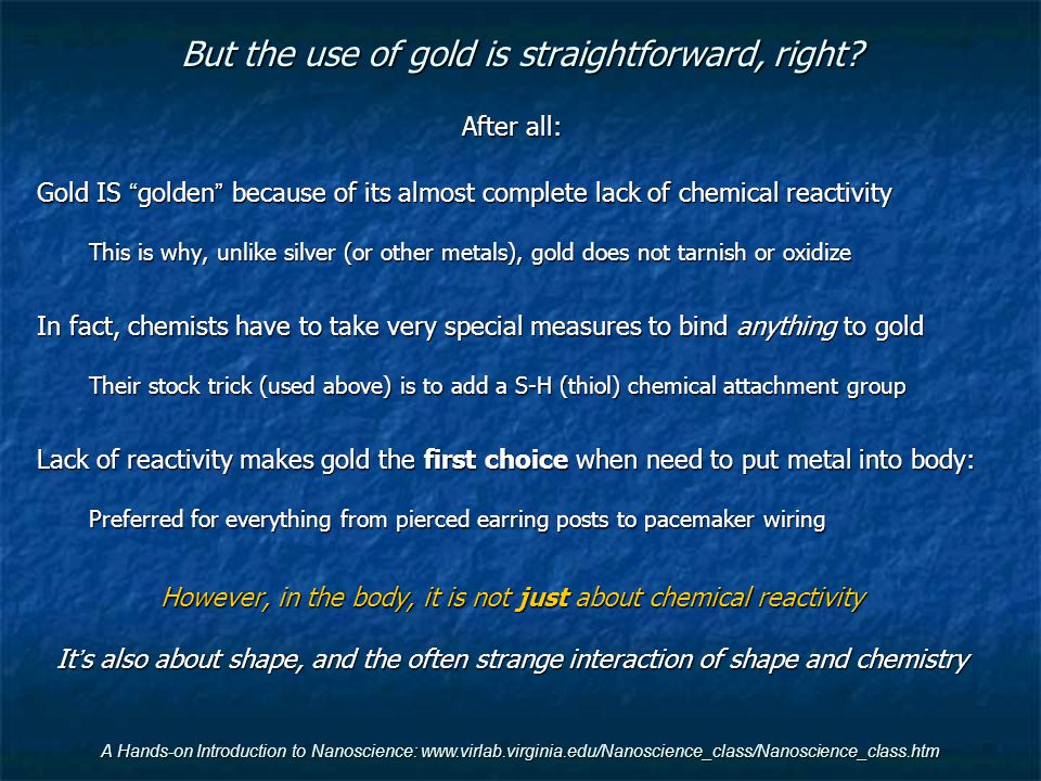 But the use of gold is straightforward, right