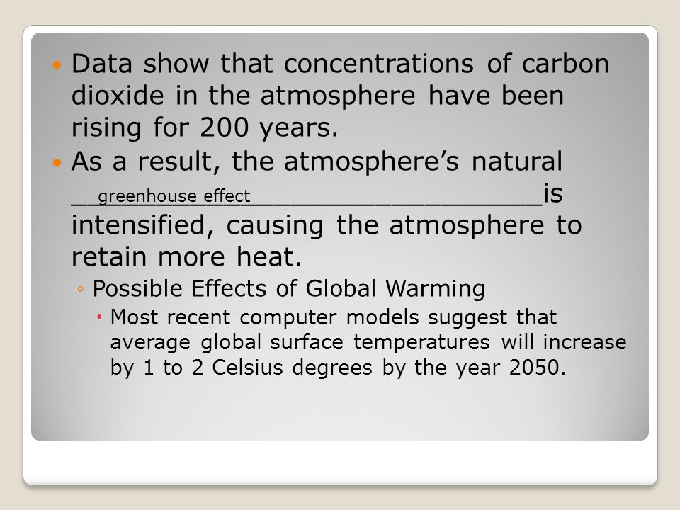 Data show that concentrations of carbon dioxide in the atmosphere have been rising for 200 years.