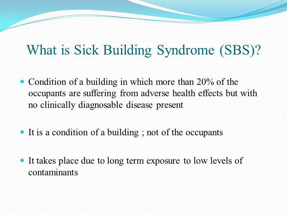 What is Sick Building Syndrome (SBS)