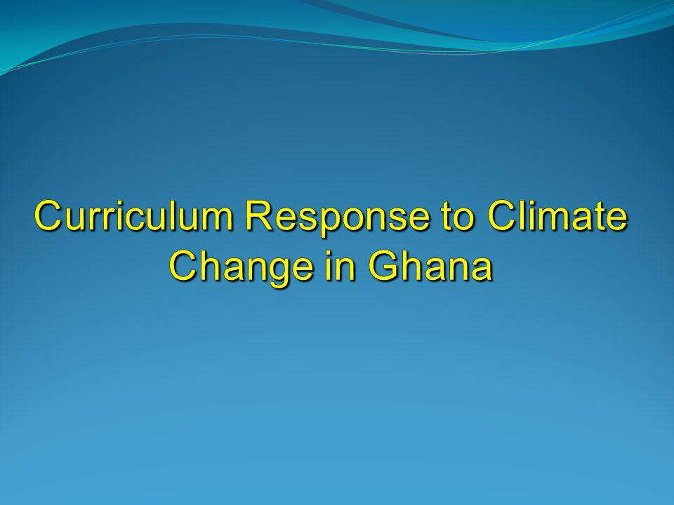 Curriculum Response to Climate Change in Ghana