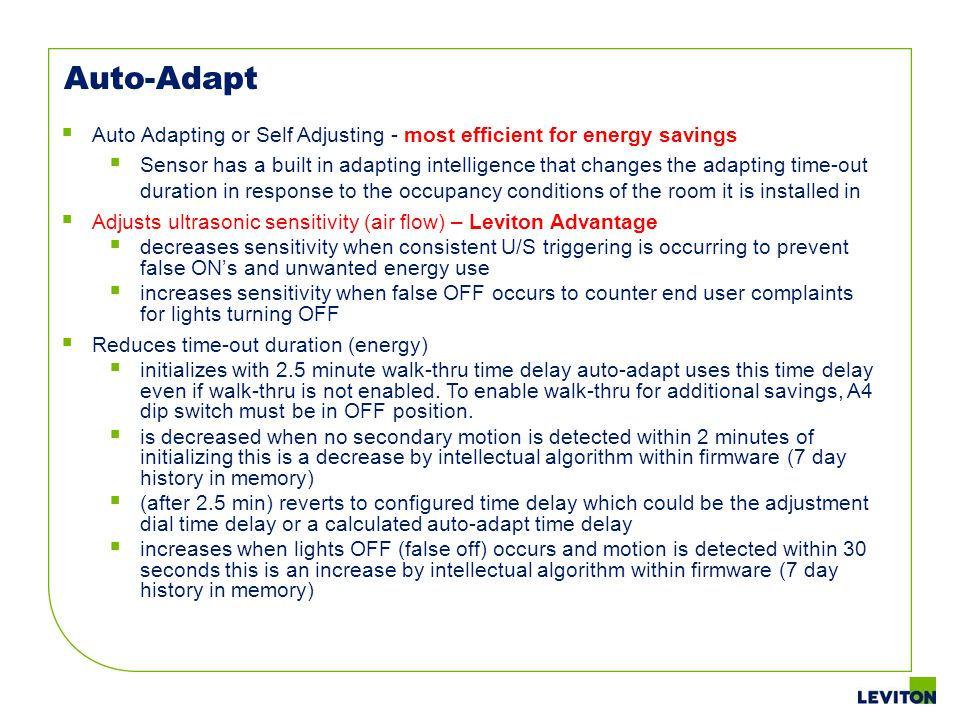 Auto-Adapt Auto Adapting or Self Adjusting - most efficient for energy savings.