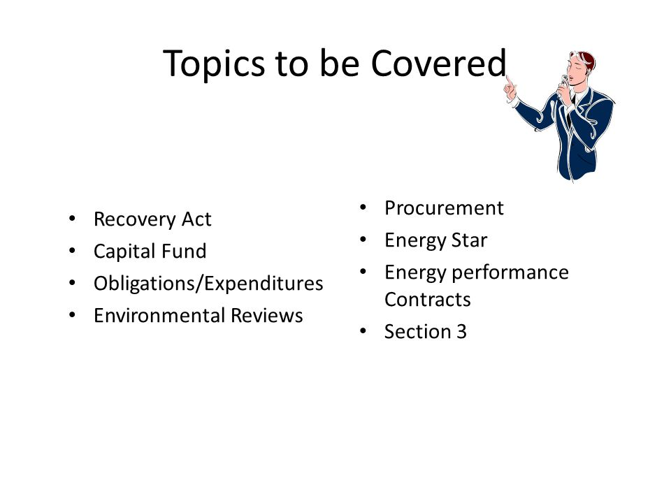 Topics to be Covered Procurement Recovery Act Energy Star Capital Fund
