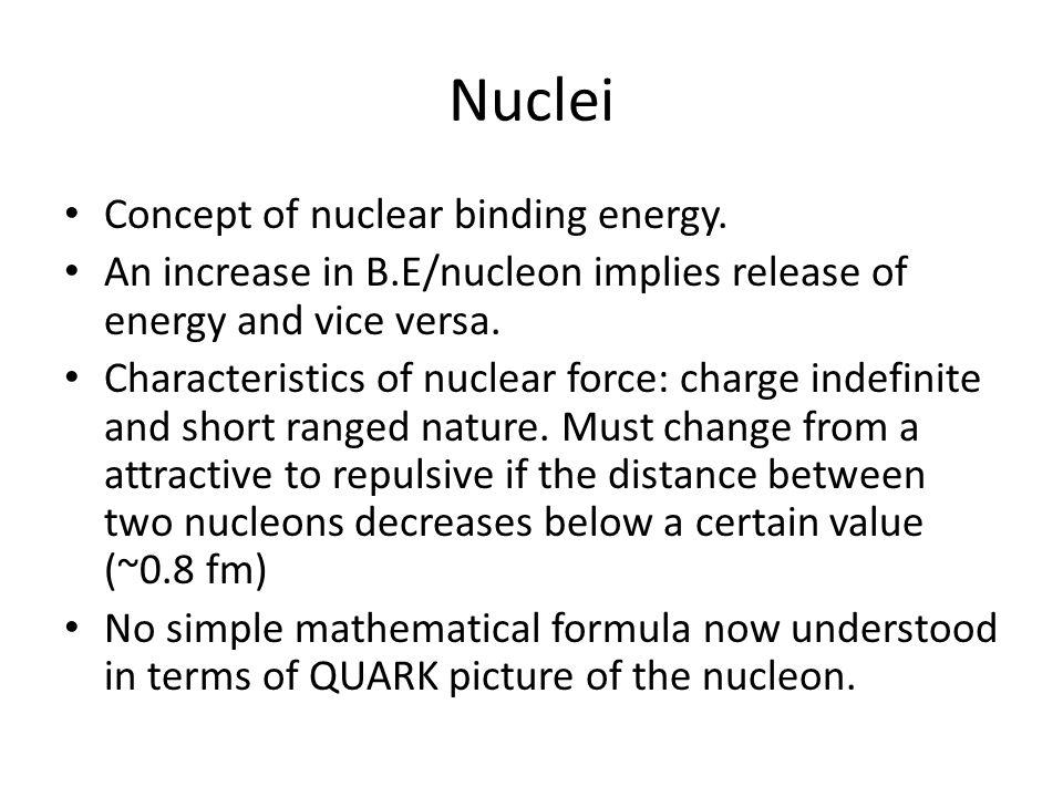 Nuclei Concept of nuclear binding energy.