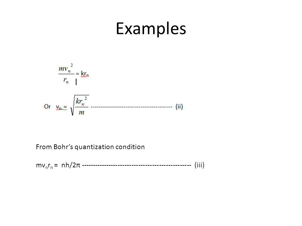 Examples From Bohr's quantization condition