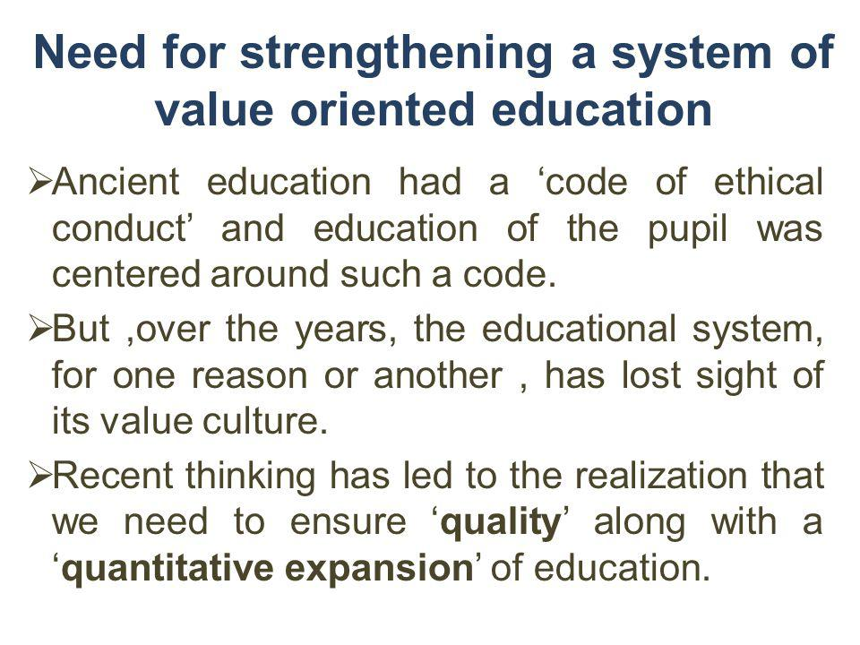 Need for strengthening a system of value oriented education