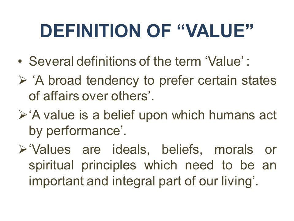 DEFINITION OF VALUE Several definitions of the term 'Value' :