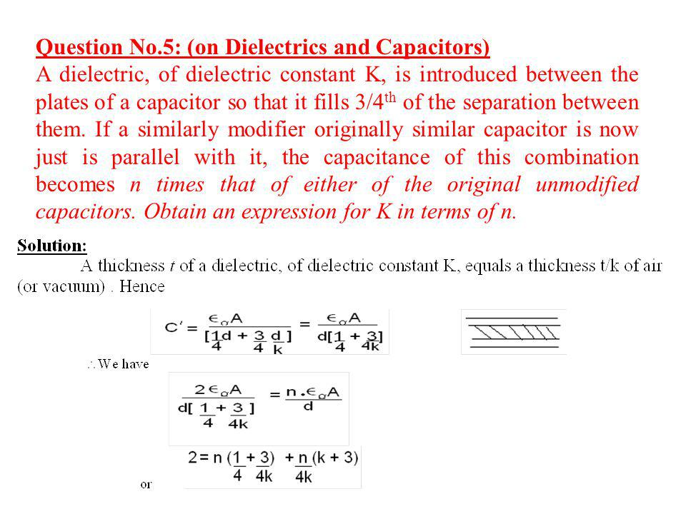 Question No.5: (on Dielectrics and Capacitors)